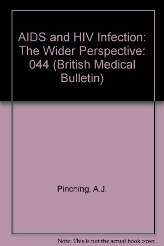 AIDS and HIV Infection - The Wider Perspective.: A. J. Pinching, R. A. Weiss, D. Miller
