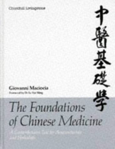 9780443039805: The Foundations of Chinese Medicine: A Comprehensive Text for Acupuncturists and Herbalists