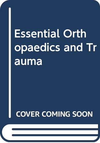 9780443040030: Essential Orthopaedics and Trauma