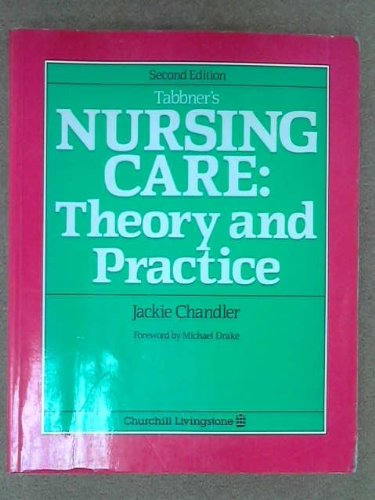 9780443040306: Tabbner's Nursing Care: Theory and Practice