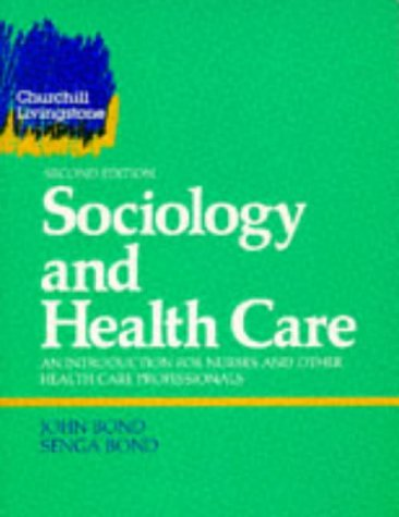 9780443040597: Sociology and Health Care: An Introduction for Nurses and Other Health Care Professionals, 2e (Project 2000)