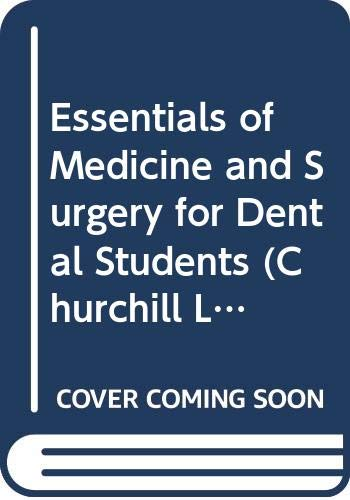 9780443040870: Essentials of Medicine and Surgery for Dental Students (Churchill Livingstone Dental Series)
