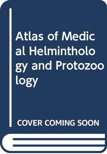 9780443040931: Atlas of Medical Helminthology and Protozoology