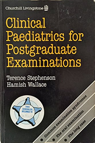 9780443041723: Clinical Pediatrics for Postgraduate Examinations: A Guide to Success in the Mrcp and Dch Examinations