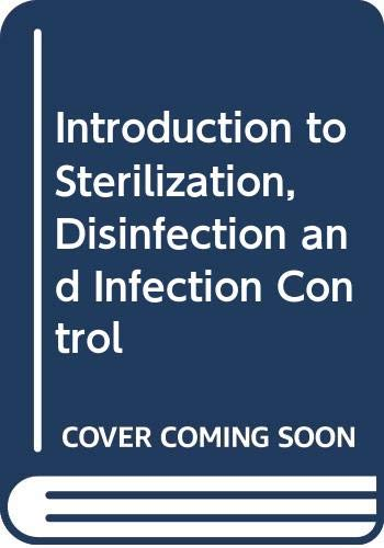 9780443042867: Introduction to Sterilization, Disinfection and Infection Control