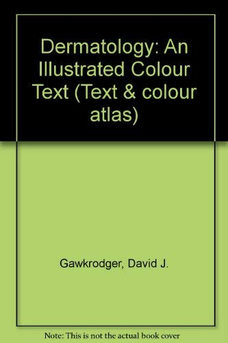 9780443043017: Dermatology: An Illustrated Colour Text (Text & colour atlas)