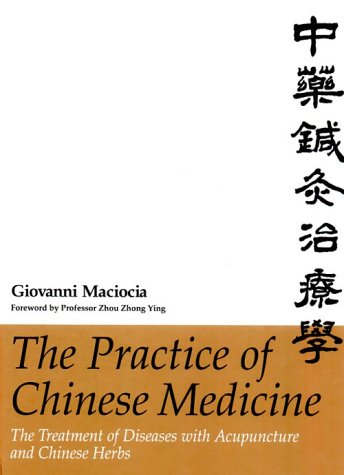 9780443043055: The Practice of Chinese Medicine: The Treatment of Diseases with Acupuncture and Chinese Herbs