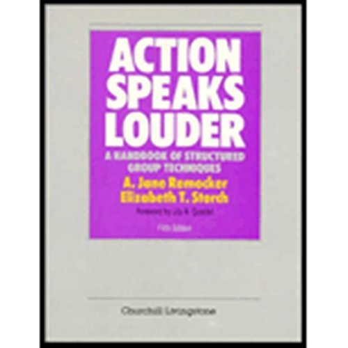 9780443043642: Action Speaks Louder: A Handbook of Structured Group Techniques