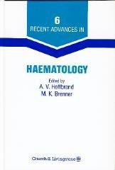 Recent Advances in Haematology, Number 6: Hoffbrand, A.V. (ed.); Brenner, M.K. (ed.)