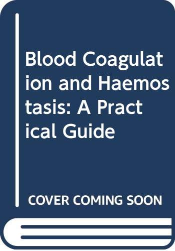 9780443043833: Blood Coagulation and Haemostasis: A Practical Guide