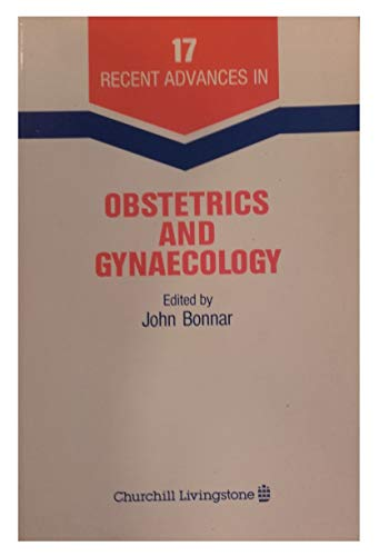 Recent Advances in Obstetrics And Gynecology No. 17: Bonnar, John