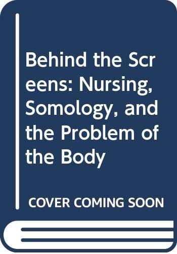 Behind the Screens: Nursing, Somology and the: Jocalyn Lawler