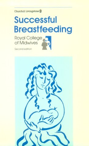 Successful Breastfeeding: Royal College of Midwives Staff