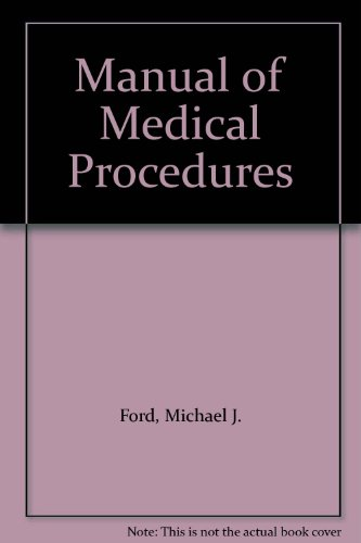Manual of Medical Procedures: Ford, Michael J.; Robertson, Colin E.; Munro, John F.