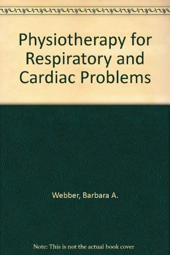 9780443044717: Physiotherapy for Respiratory and Cardiac Problems
