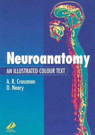 Neuroanatomy: An Illustrated Colour Text: Crossman, A. R.