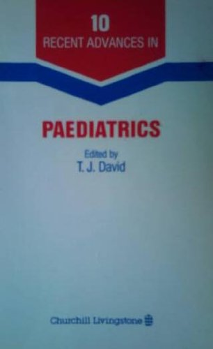 Recent Advances in Paediatrics 10: David, T.J.
