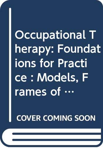 9780443045400: Occupational Therapy: Foundations for Practice : Models, Frames of Reference and Core Skills