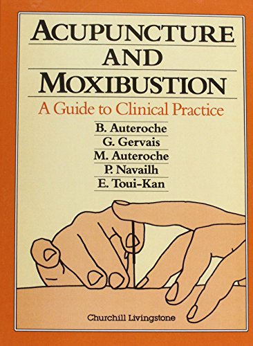 9780443045561: Acupuncture and Moxibustion: A Guide to Clinical Practice, 1e