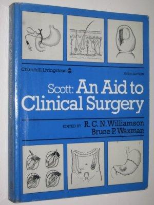 Scott : An Aid to Clinical Surgery: Williamson, R. C.;