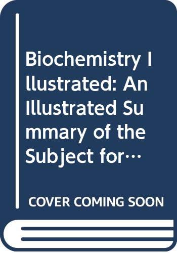 9780443045738: Biochemistry Illustrated: An Illustrated Summary of the Subject for Medical and Other Students of Biochemistry: An Illustrated Summary for Medical and Students of Biochemistry