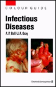 Infectious Diseases: Colour Guide, 1e (Colour Guides): Peter Ball FRCPEdMD
