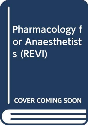9780443046391: Pharmacology for Anaesthetists (REVI)