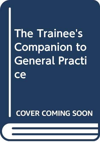 The Trainee's Companion to General Practice: Joe Rosenthal BSc