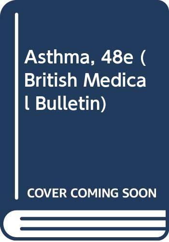 9780443047183: Asthma, 48e (British Medical Bulletin)