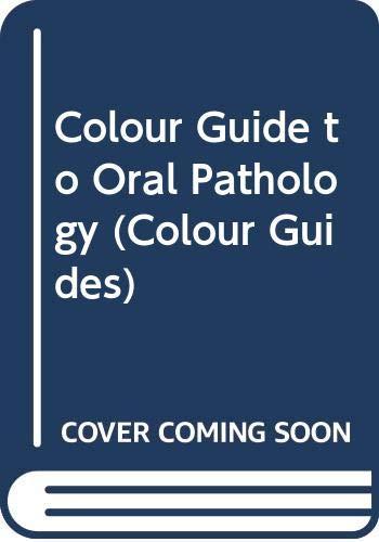 9780443048005: Colour Guide to Oral Pathology (Colour Guides)