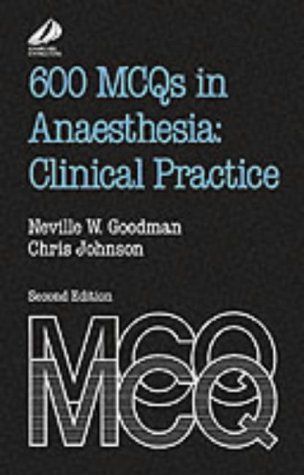9780443048357: 600 MCQs in Anaesthesia: Clinical Practice, 2e (FRCA Study Guides)