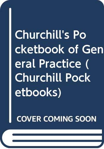 9780443048630: Churchill's Pocketbook of General Practice (Churchill Pocketbooks)