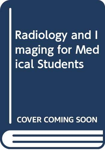 9780443048838: Radiology and Imaging for Medical Students