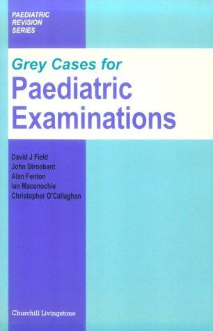 9780443050114: Grey Cases for Paediatric Examinations (Paediatric Revision)
