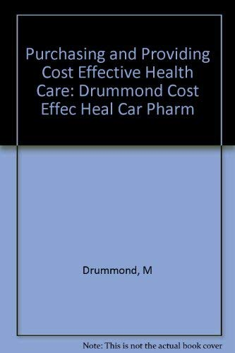 9780443050527: Purchasing and Providing Cost Effective Health Care: Drummond Cost Effec Heal Car Pharm