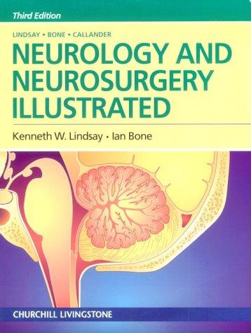 Neurology and Neurosurgery Illustrated: Kenneth W. Lindsay PhD FRCS; Ian Bone FRCP FACP