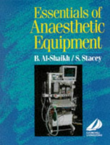 Essentials of Anaesthetic Equipment: Al-Shaikh FCARCSI FRCA,