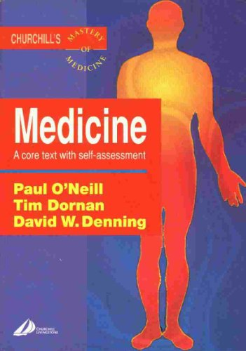 Medicine: A Core Text With Self-Assessment (MASTER MEDICINE) (0443050783) by Paul A. O'neill; Tim Dornan