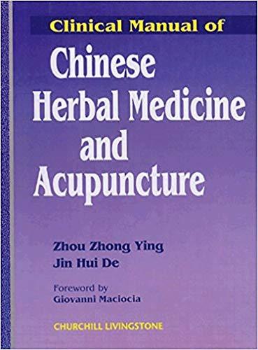 Clinical Manual Of Chinese Herbal Medicine And: Ying Zhou Zhong|De