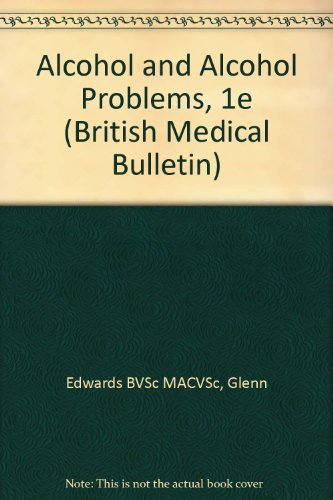 Alcohol and Alcohol Problems (British Medical Bulletin; Volume 50 No. 1): Edwards, David L.; Smith,...
