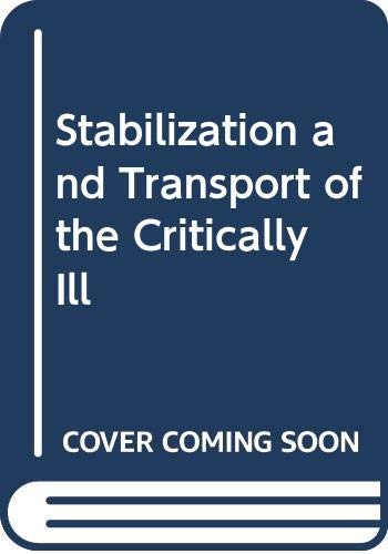 9780443051760: Stabilization and Transport of the Critically Ill