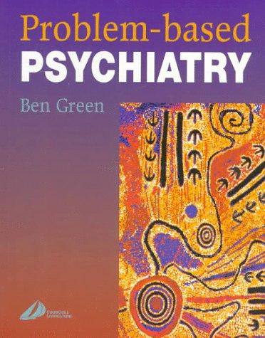 Problem-Based Psychiatry: Ben Green