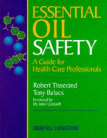 9780443052606: Essential Oil Safety: A Guide for Health Care Professionals