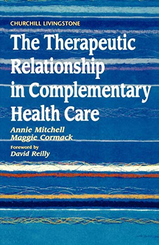 9780443053191: The Therapeutic Relationship in Complementary Health Care