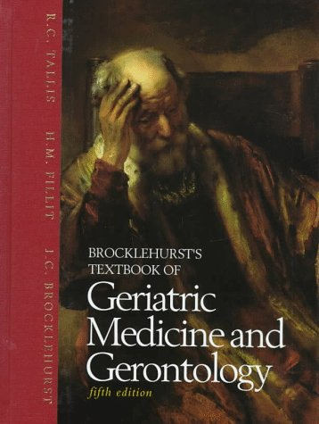 9780443053702: Brocklehurst's Textbook of Geriatric Medicine and Gerontology, 5e