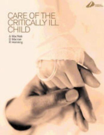 Care of the Critically ill Child, 1e: Macnab MD(London) FRCPC,