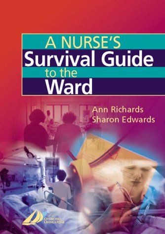 9780443053955: A Nurse's Survival Guide to the Ward, 1e