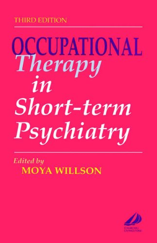 9780443053962: Occupational Therapy in Short-Term Psychiatry, 3e