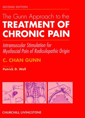 9780443054228: The Gunn Approach to the Treatment of Chronic Pain: Intramuscular Stimulation for Myofascial Pain of Radiculopathic Origin, 2e