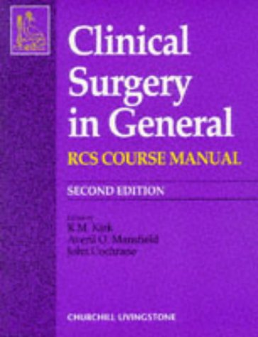 Clinical Surgery in General: RCS Course Manual: R. M. Kirk